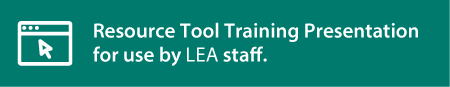 Resource Tool Training Presentation for use by LEA staff Button